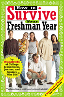 How to Survive Your Freshman Year Edited by Mark W. Bernstein and Yadin Kaufmannhe